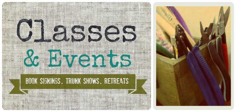 Classes, Trunk Shows, Book Signings, Retreats & Other Events